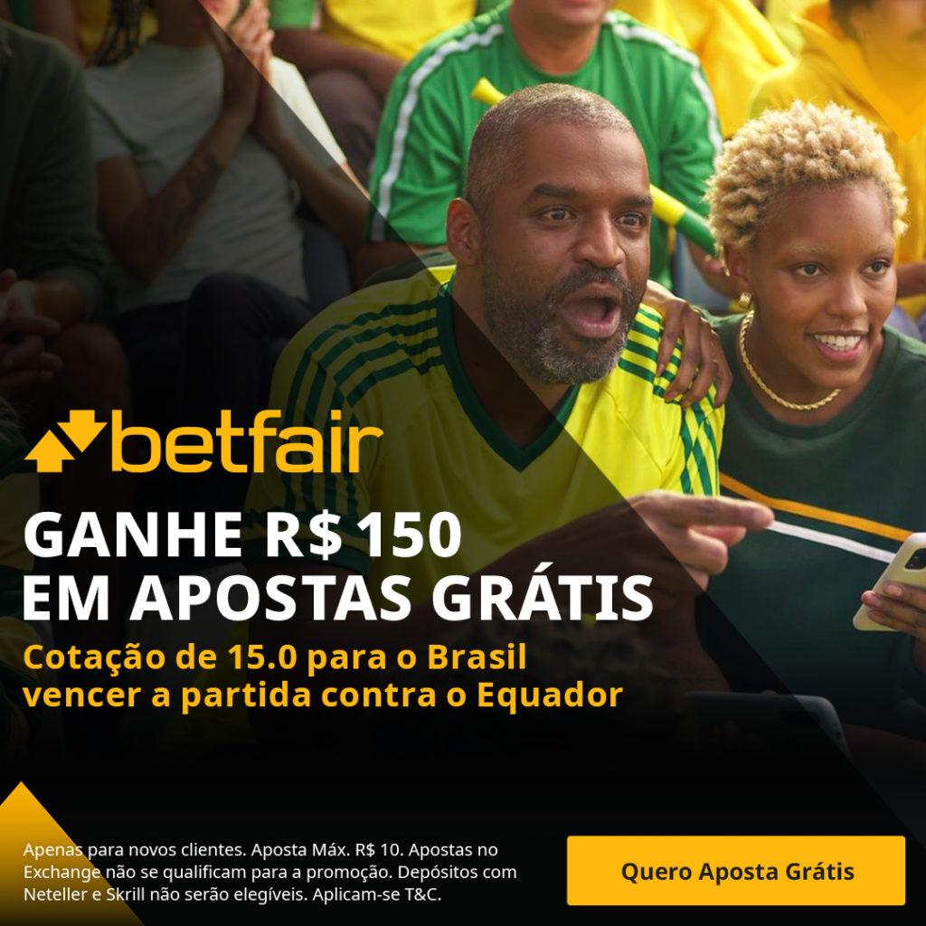 Promocao Betfair Brasil x Equador